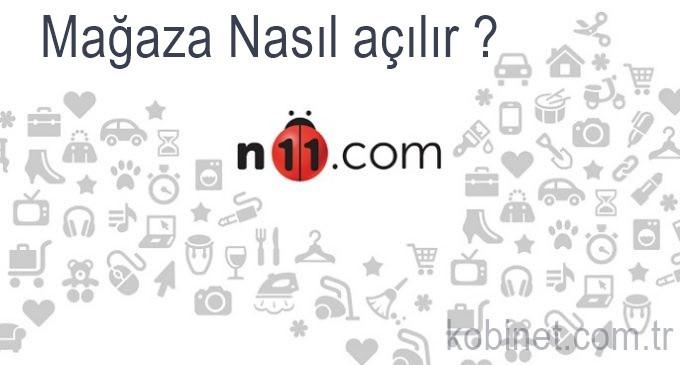 n11 mağaza nasıl açılır ? Online Mağaza Açmak